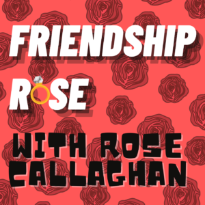 Friendship Rose podcast art