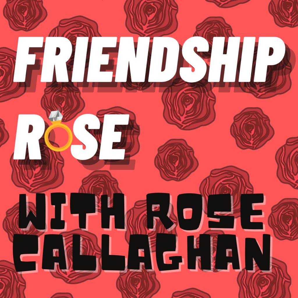 Friendship Rose podcast art
